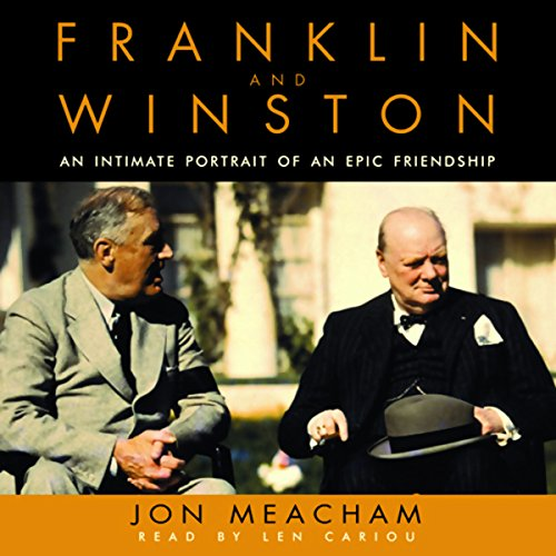 Franklin and Winston     An Intimate Portrait of an Epic Friendship              By:                                                                                                                                 Jon Meacham                               Narrated by:                                                                                                                                 Len Cariou                      Length: 9 hrs and 38 mins     1 rating     Overall 4.0