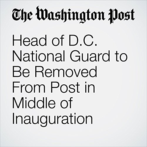 Head of D.C. National Guard to Be Removed From Post in Middle of Inauguration copertina