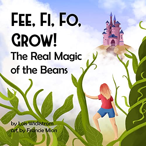 Fee, Fi, Fo, Grow!: The Real Magic of the Beans (Science Folktales) (English Edition)