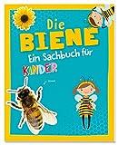 Die Biene - Ein Sachbuch für Kinder ab 6 Jahren