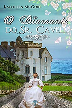 O Diamante do Sr. Cavell (Portuguese Edition) par [Kathleen McGurl, Leabhar Books, R. Cappucci]