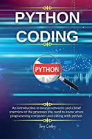 Python Coding and Programming: Start to learn the hard core of computer programming, data analysis and coding project in python