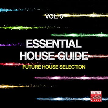 Essential House Guide, Vol. 5 (Future House Selection)