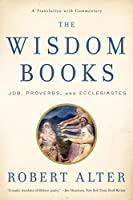 The Wisdom Books: Job, Proverbs, and Ecclesiastes: A Translation with Commentary by Unknown(2011-10-03)