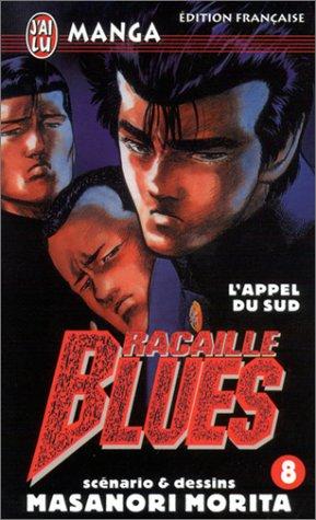 Racaille Blues, tome 8 : L'Appel du sud