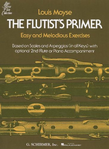 Louis Moyse: the Flutist'S Primer (Louis Moyse Flute Collection): Easy and Melodious Exercises