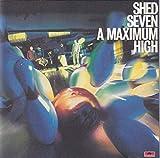 Songtexte von Shed Seven - A Maximum High