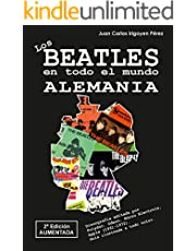 Los Beatles en todo el mundo: Alemania - 2ª Edición Aumentada: Discografía editada por Polydor, Odeon, Hörzu Electrola, Apple (1961-1972). Guía ilustrada a todo color. (Spanish Edition)