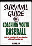 Survival Guide to Coaching Youth Baseball Book