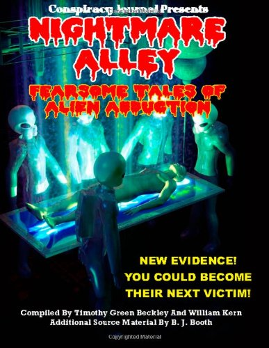 Nightmare Alley: Fearsome Accounts of Alien Abduction: New Evidence You Could Become Their Next Victim!