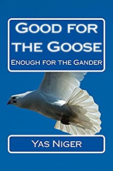 Good for the Goose by [Yas Niger]