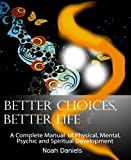 Better Choices, Better Life (English Edition)