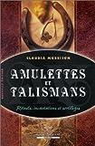Amulettes et talismans : Rituels, incantations et sortilèges