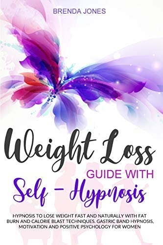 Weight Loss Guide with Self Hypnosis Hypnosis to Lose Weight Fast and Naturally with Fat Burn product image