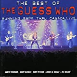 The Best of the Guess Who: Running Back Thru Canada Live