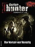 Dorian Hunter 70 - Horror-Serie: Der Vampir von Venedig (Dorian Hunter - Horror-Serie)