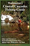 Washington s Central Cascades Fishing Guide