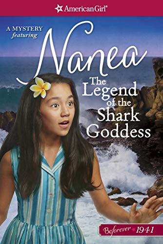 The Legend of the Shark Goddess: A Nanea Mystery (American Girl)