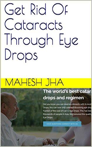 Get Rid Of Cataracts Through Eye Drops (English Edition)