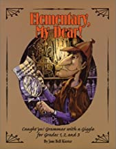 Elementary, My Dear! : Caught 'Ya!, Grammar With a Giggle for Grades One, Two, and Three