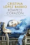 Rómpete, corazón: 3 (Autores Españoles e Iberoamericanos)