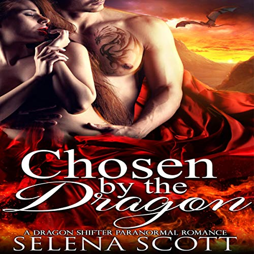Chosen by the Dragon: A Dragon Shifter Paranormal Romance (The Dragon Realm Book 1) audiobook cover art