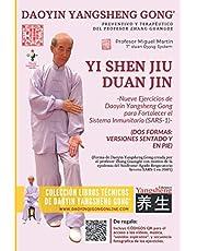 Daoyin Yangsheng Gong   Yi Shen Jiu Duan Jin (SARS-1).: «Nueve Ejercicios de Daoyin Yangsheng Gong para Fortalecer el Sistema Inmunitario».