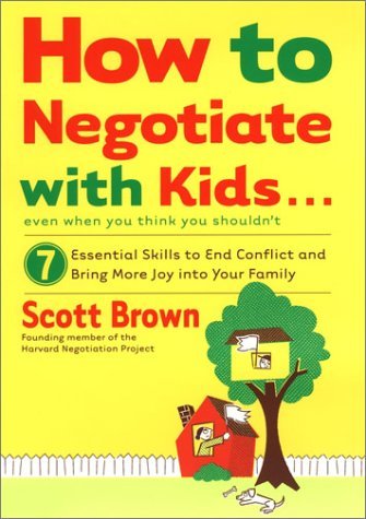How To Negotiate With Kids Even When You Think You Shouldnt