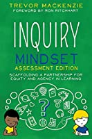 Inquiry Mindset Assessment Edition: Scaffolding a Partnership for Equity and Agency in Learning
