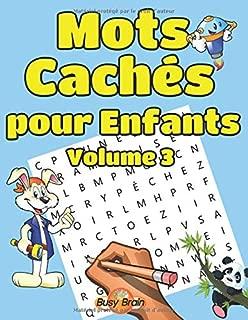 Mots Cachés pour Enfants Volume 3: 50 Grilles de Mots Mêlés   Gros Caractères (Busy Brain Mots Cachés pour enfants) (French Edition)