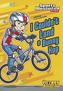 I Couldn't Land a Bunny Hop (Sports Illustrated Kids Victory School Superstars) by Chris Kreie(2012-02-01)