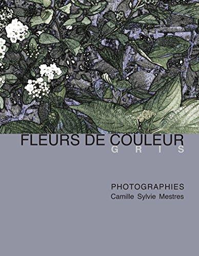 Fleurs de couleur: gris (French Edition)
