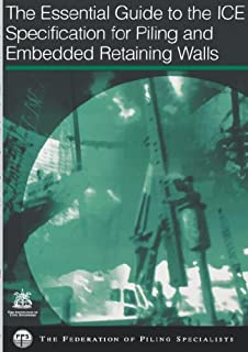 The essential guide to the ICE Specification for piling and embedded retaining walls