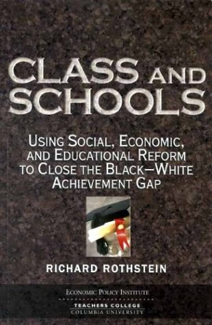 Compare Textbook Prices for Class and Schools: Using Social, Economic, and Educational Reform to Close the Black-White Achievement Gap 1st Edition ISBN 9781932066098 by Rothstein, Richard