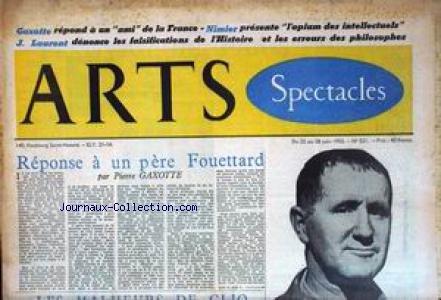 ARTS [No 521] du 22/06/1955 - GAXOTTE - NIMIER - L'OPIUM DES INTELLECTUELS - J. LAURENT - FALSIFICATION DE L'HISTOIRE ET LES ERREURS DES PHILOSOPHES - REPONSE A UN PERE FOUETTARD - PIERRE GAXOTTE.