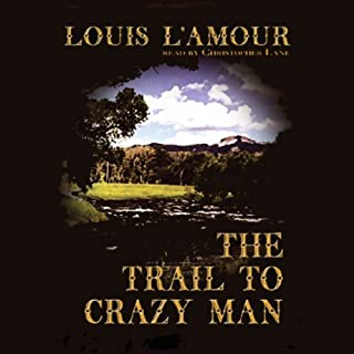 The Trail to Crazy Man audiobook cover art