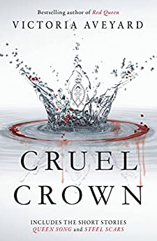 Cruel Crown: Two Red Queen Short Stories by [Victoria Aveyard]