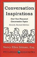 Conversation Inspirations: Over 2000 Conversation Topics