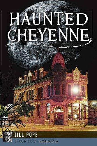 Haunted Cheyenne (Haunted America)
