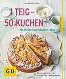 Greifenstein, G: 1 Teig - 50 Kuchen: So leicht kann backen sein
