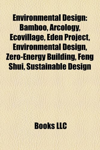 Environmental design: Axe historique, Bamboo, Frederick Law Olmsted, Arcology, Ecovillage, Eden Project, Parkway, Landscape ecology, Maharishi ... of gardening, Environmental impact assessment