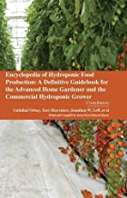 Encyclopaedia of Hydroponic Food Production: A Definitive Guidebook for the Advanced Home Gardener and the Commercial Hydr...