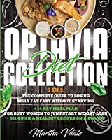 Optavia Diet Collection: 3 In 1: The Complete Guide to Losing Belly Fat Fast Without Starving + 14-Day Meal Plan for Busy Women to Jumpstart Weight Loss + 301 Quick & Healthy Recipes On a Budget