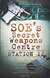 SOE's Secret Weapons Centre: Station 12