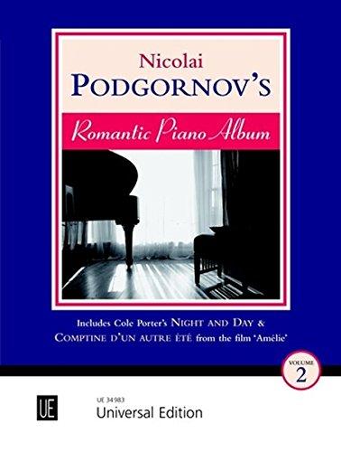 Nicolai Podgornov's Romantic Piano Album: Includes: Night and Day, Comptine D'un Autre Été from Amélie (Filmmusik): 14 mittelschwere Klavierstücke. Band 2. für Klavier.