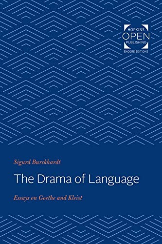 The Drama of Language: Essays on Goethe and Kleist