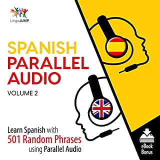 Spanish Parallel Audio - Learn Spanish with 501 Random Phrases Using Parallel Audio - Volume 2 cover art