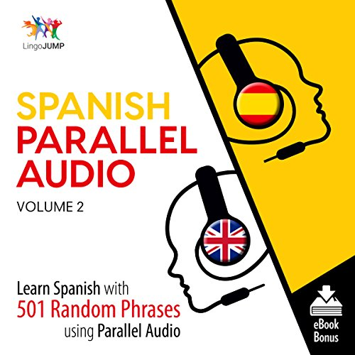 Spanish Parallel Audio - Learn Spanish with 501 Random Phrases Using Parallel Audio - Volume 2 audiobook cover art