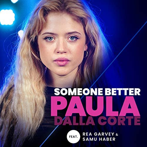 Paula Dalla Corte feat. Rea Garvey & Samu Haber