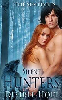 Silent Hunters (The Sentinels Book 6) by [Desiree  Holt]